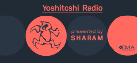 6:00 PM : Yoshitoshi Radio By Sharam
